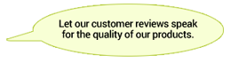 Let our customer reviews speak for the quality of our products